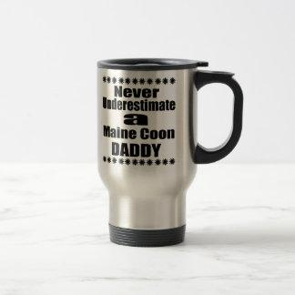 Never Underestimate Maine Coon Daddy Travel Mug