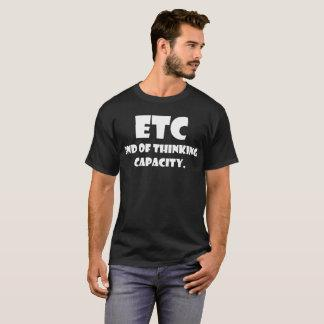 Etc End Of Thinking Capacity T-Shirt