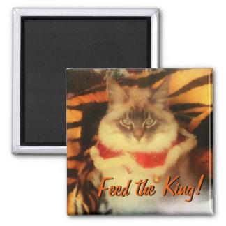 Feed the King! Your pet picture meme Magnet