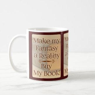 From Fantasy to Reality Author Quote Coffee Mug