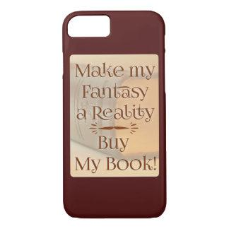 From Fantasy to Reality Author Quote iPhone 8/7 Case