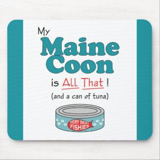 My Maine Coon is All That! Funny Kitty Mouse Pad