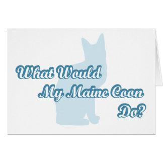 What would my Maine Coon do? Card